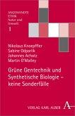 Grüne Gentechnik und Synthetische Biologie - keine Sonderfälle