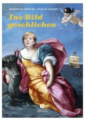 Ins Bild geschlichen - Löffler, Reinhold