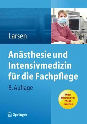 Anästhesie und Intensivmedizin für die Fachpflege - Larsen, Reinhard