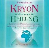 KRYON - Meditationen zur Heilung, 1 Audio-CD