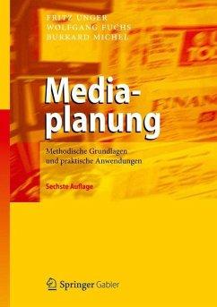 Mediaplanung - Unger, Fritz; Fuchs, Wolfgang; Michel, Burkard