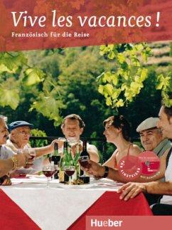 Vive les vacances ! Französisch für den Urlaub