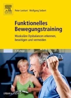 Funktionelles Bewegungstraining - Lenhart, Peter;Seibert, Wolfgang
