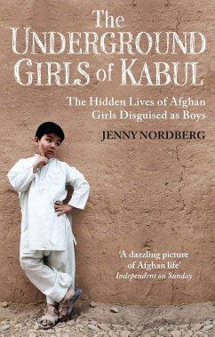 The Underground Girls Of Kabul - Nordberg, Jenny