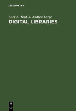 Digital Libraries (eBook, PDF) - Tedd, Lucy A.; Large, J. Andrew