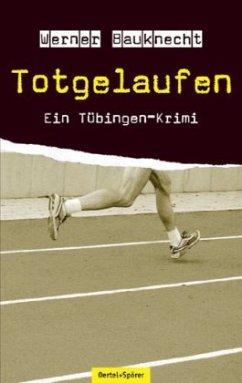 Totgelaufen - Bauknecht, Werner