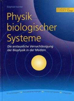 Physik biologischer Systeme - Kiontke, Siegfried