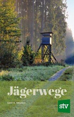 Jägerwege - Meyden, Gerd H.