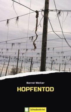 Hopfentod / Kim Lorenz Bd.1 - Weiler, Bernd