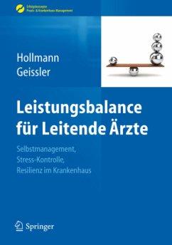 Leistungsbalance für Leitende Ärzte - Hollmann, Jens; Geissler, Angela