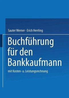 Buchführung für den Bankkaufmann - Sauter, Werner; Herrling, Erich