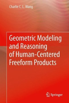 Geometric Modeling and Reasoning of Human-Centered Freeform Products - Wang, Charlie C. L.