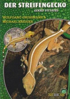 Der Streifengecko - Grossmann, Wolfgang; Kreuzer, Michael