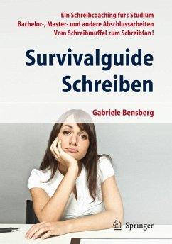 Survivalguide Schreiben - Bensberg, Gabriele