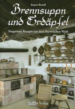 Brennsuppn und Erdäpfel - Berndl, Rupert