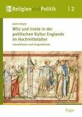 Witz und Ironie in der politischen Kultur Englands im Hochmittelalter