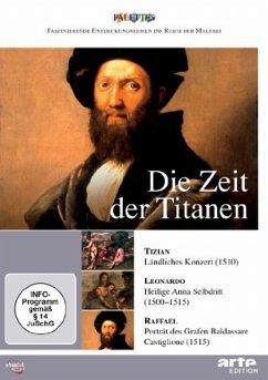 Die Zeit der Titanen: Tizian - Leonardo - Raffael