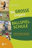 Die große Limpert-Ballspielschule