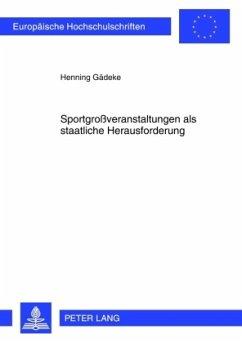 Sportgroßveranstaltungen als staatliche Herausforderung - Gädeke, Henning