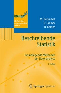 Beschreibende Statistik - Burkschat, Marco; Cramer, Erhard; Kamps, Udo