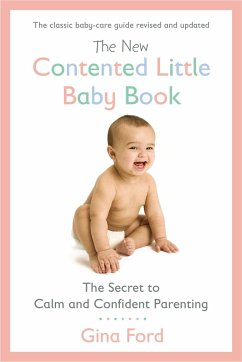 The New Contented Little Baby Book - Ford, Gina