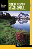 Sierra Nevada Wildflowers: A Field Guide to Common Wildflowers and Shrubs of the Sierra Nevada, Including Yosemite, Sequoia, and Kings Canyon Nat