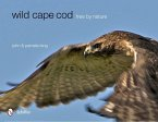 Wild Cape Cod: Free by Nature