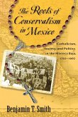 Roots of Conservatism in Mexico