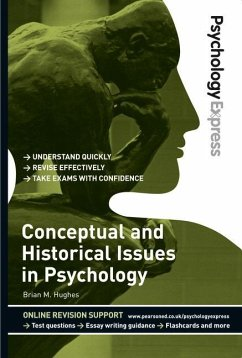 Psychology Express: Conceptual and Historical Issues in Psychology (Undergraduate Revision Guide) - Hughes, Brian; Upton, Dominic