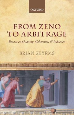 From Zeno to Arbitrage: Essays on Quantity, Coherence, and Induction - Skyrms, Brian
