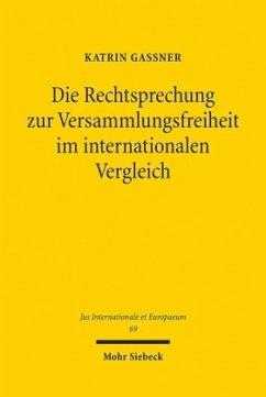 Die Rechtsprechung zur Versammlungsfreiheit im internationalen Vergleich - Gaßner, Katrin