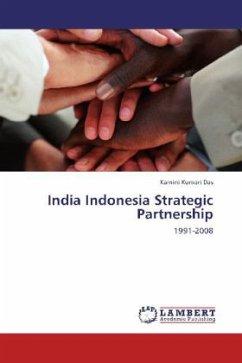 India Indonesia Strategic Partnership - Das, Kamini Kumari