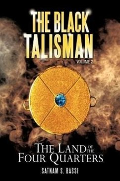 The Black Talisman Volume 2: The Land of the Four Quarters