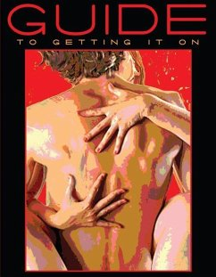 Guide to Getting It on: A Book about the Wonders of Sex - Joannides, Paul