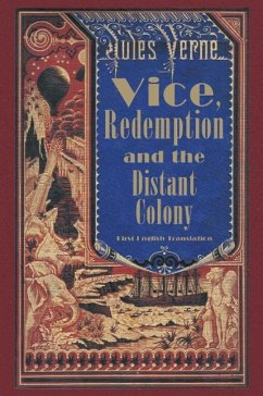 Vice, Redemption and the Distant Colony - Verne, Jules
