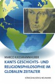 Kants Geschichts- und Religionsphilosophie im Globalen Zeitalter