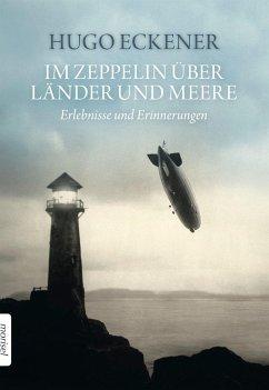 Im Zeppelin über Länder und Meere - Eckener, Uwe
