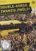 DOUBLE-KORSO.ZWANZIG.ZWÖLF! Die Mega-Party der Borussia mit ihren Fans.