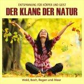 Der Klang der Natur - Wald, Bach, Regen und Meer (ohne Musik)