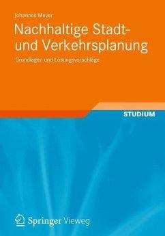 Nachhaltige Stadt- und Verkehrsplanung - Meyer, Johannes