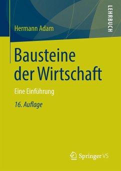 Bausteine der Wirtschaft - Adam, Hermann