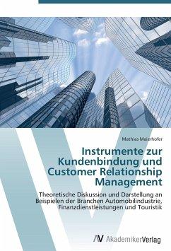 Instrumente zur Kundenbindung und Customer Relationship Management