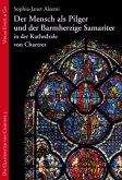 Der Mensch als Pilger und der Barmherzige Samariter in der Kathedrale von Chartres
