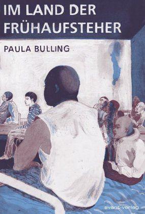 Im Land der Frühaufsteher - Bulling, Paula