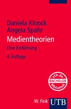 Medientheorien - Kloock, Daniela; Spahr, Angela