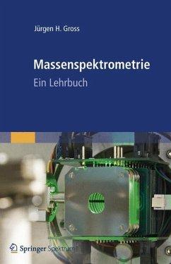 Massenspektrometrie - Gross, Jürgen H.