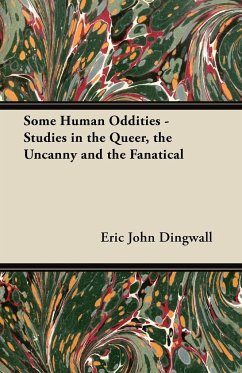 Some Human Oddities - Studies in the Queer, the Uncanny and the Fanatical