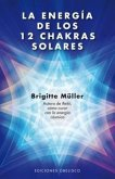 La Energia de los 12 Chakras Solares = The Energy of the 12 Chakras Solar