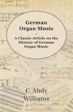 German Organ Music - A Classic Article on the History of German Organ Music
