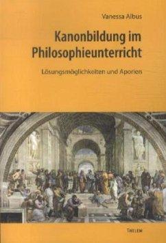 Kanonbildung im Philosophieunterricht - Albus, Vanessa